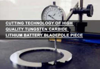 Cutting Technology of High Quality Tungsten Carbide Lithium Battery Blade Pole Piece