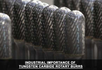 Industrial importance of tungsten carbide rotary burrs